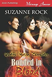 Bonded in Blood [Warlock Mating Chronicles] (Siren Publishing Menage Amour) by Suzanne Rock (2012-10-03)