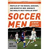 Soccer Men: Profiles of the Rogues, Geniuses, and Neurotics Who Dominate the World's Most Popular Sport 2nd , Seco edition by Kuper, Simon (2014) Paperback