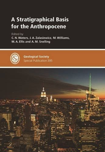 A Stratigraphical Basis for the Anthropocene (Geological Society of London Special Publication) by N/A (2014-06-04)