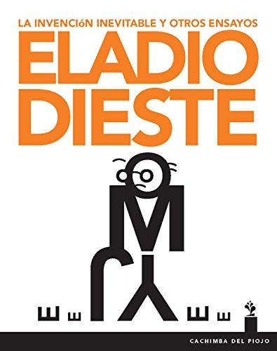 Eladio Dieste - La invención inevitable: y otros ensayos (Revisitados nº 1)