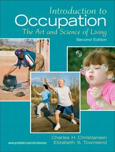 Introduction to Occupation: The Art of Science and Living by Charles Christiansen Ed.D. OTR (2009-01-22)