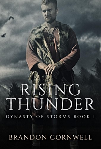 Rising Thunder: The Warrior's Trilogy, Book 1 (Dynasty of Storms) (English Edition) par Brandon Cornwell