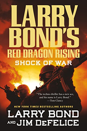 Larry Bond's Red Dragon Rising: Shock of War (English Edition) par Larry Bond