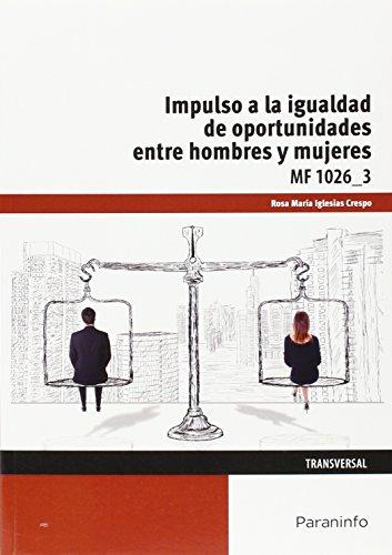 Impulso de la igualdad de oportunidades entre mujeres y hombres por Rosa María Iglesias Crespo