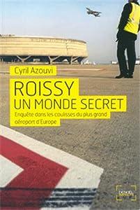 """Afficher """"Roissy, un monde secret"""""""