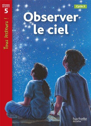 Observer le ciel Niveau 5 - Tous lecteurs ! - Ed.2010 par Kate Mc Allan