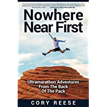 Nowhere Near First: Ultramarathon Adventures From The Back Of The Pack (English Edition)