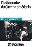 Dictionnaire du Cinéma américain: (Les Dictionnaires d'Universalis)
