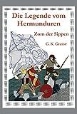 Die Legende vom Hermunduren: Zorn der Sippen von G. K. Grasse