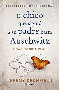 El chico que siguió a su padre hasta Auschwitz par Jeremy Dronfield