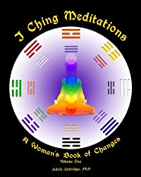 I Ching Meditations: A Woman's Book of Changes