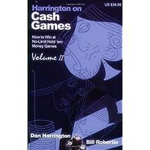 Harrington on Cash Games, Volume II: How to Play No-Limit Hold 'em Cash Games by Dan Harrington (2008-03-14)