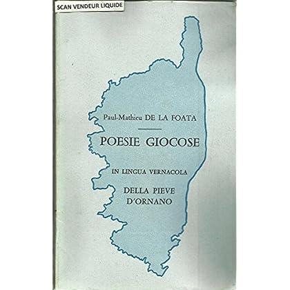 Poesie giocose [en langue corse ] in lingua vernacola della pieve d'Ornano : poemetto satirico-comico composto da un lepido autore di quella nobile Pieve