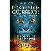 El bosque de los secretos (Los Gatos Guerreros | Los Cuatro Clanes 3): .: .