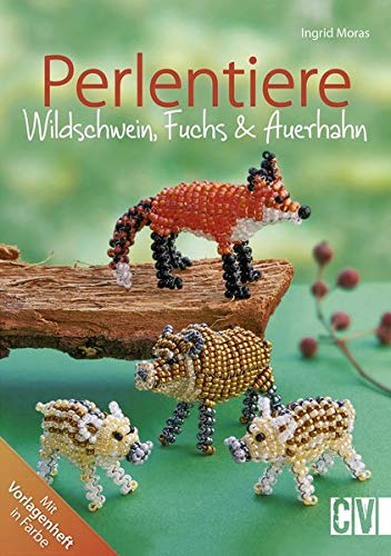 Perlentiere: Wildschwein, Fuchs & Auerhahn (Perlen Bücher)