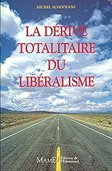 La dérive totalitaire du libéralisme