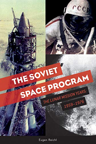 The Soviet Space Program: The Lunar Mission Years: 1959a1976 (Soviets in Space) por Eugen Reichl