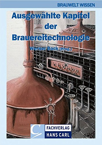 Ausgewählte Kapitel der Brauereitechnologie (BRAUWELT Wissen)