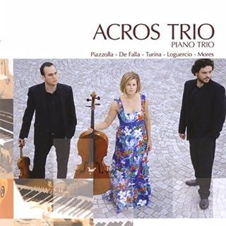 Acros Trio - Piazzolla, De Falla, Turina, Loguercio, Mores