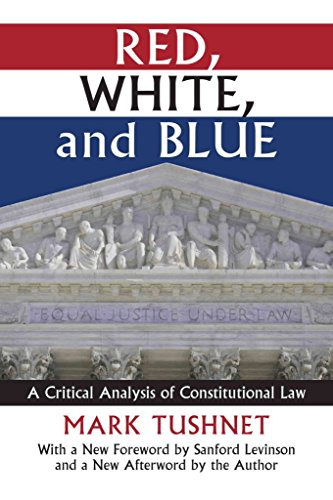 [(Red, White, and Blue : A Critical Analysis of Constitutional Law)] [By (author) Mark Tushnet ] published on (July, 2015)