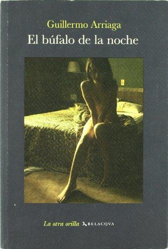 El Bufalo De La Noche par GUILLERMO ARRIAGA