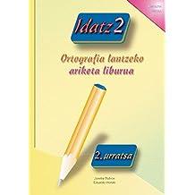 Idatz 2: Ortografia lantzeko ariketa liburua (Basque Edition)