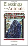 Blessings of the Animals: Celebrating Our Kindship with All Creation by Gary Kowalski (2012-11-01)