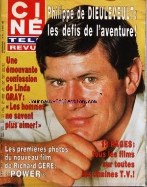 CINE TELE REVUE [No 34] du 22/08/1985 - PHILIPPE DE DIEULEVEULT - CONFESSION DE LINDA GRAY - LES 1ERES PHOTOS DU NOUVEAU FILM DE RICHARD GERE - POWER - VINCENTE MINNELLI ET SA FILLE LIZA