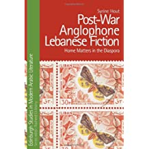 Postwar Anglophone Lebanese Fiction: Home Matters in the Diaspora