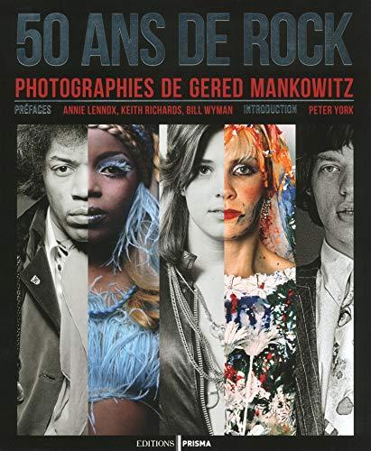 50 ans de rock photographies de Gered Malkowitz par Gered Mankowitz