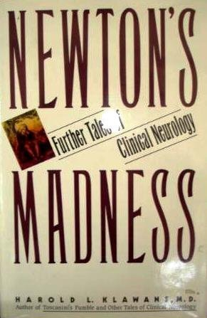 Newton's Madness: Further Tales of Clinical Neurology by Harold L. Klawans (1990-04-30)