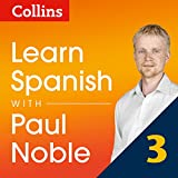 Collins Spanish with Paul Noble: Learn Spanish the Natural Way, Part 3
