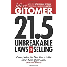 Jeffrey Gitomer's 21.5 Unbreakable Laws of Selling: Proven Actions You Must Take to Make Easier, Faster, Bigger Sales....Now and Forever by Gitomer, Jeffrey (2013) Hardcover