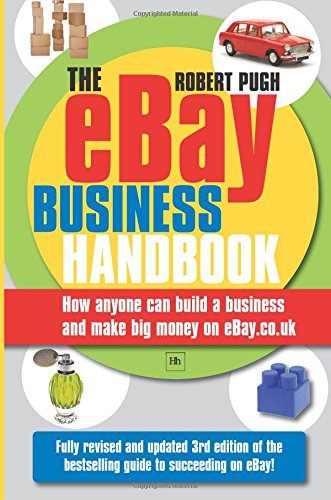 the-ebay-business-handbook-how-anyone-can-build-a-business-and-make-big-money-on-ebaycouk