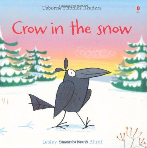 Crow in the Snow (Usborne Phonics Readers) por Lesley Sims