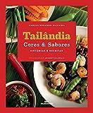 Tailândia: Cores e Sabores (Portuguese Edition)