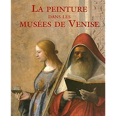 La peinture dans les musées de Venise  (Ancien prix éditeur : 89 euros)