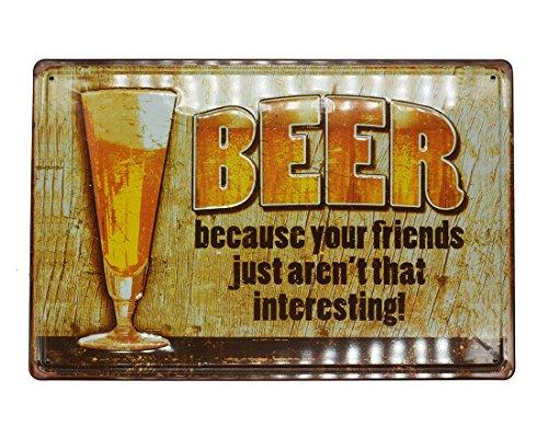 Pei 's geprägt 3D Funny Metall blechschild, Bier, Weil Ihre Freunde Nicht, Dass Interessant, 20,3x 30,5cm/20x 30cm