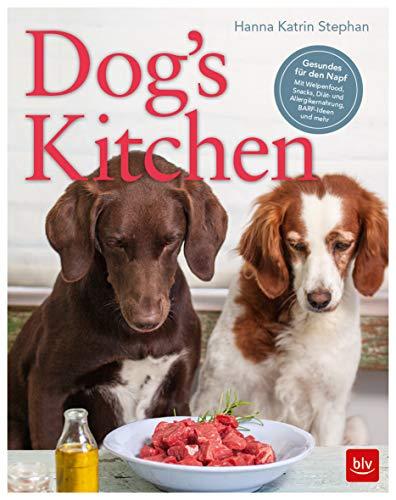 Dog\'s Kitchen: Feines für jeden Napf (BLV)