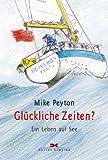Glückliche Zeiten?: Ein Leben auf See (Kleine Geschenkbuchreihe) - Mike Peyton