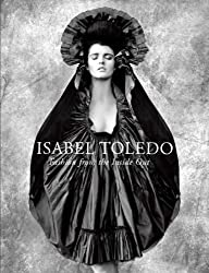 Isabel Toledo: Fashion from the Inside Out by Valerie Steele (2009-07-17)
