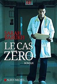 Le cas zéro par Sarah Barukh