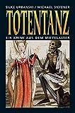 Totentanz: Ein Krimi aus dem Mittelalter