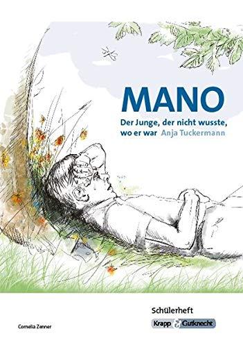 Mano - Der Junge, der nicht wusste, wo er war von Anja Tuckermann: Ganzschrift, Arbeitsheft, Lernmittel, Schülerheft, Interpetation