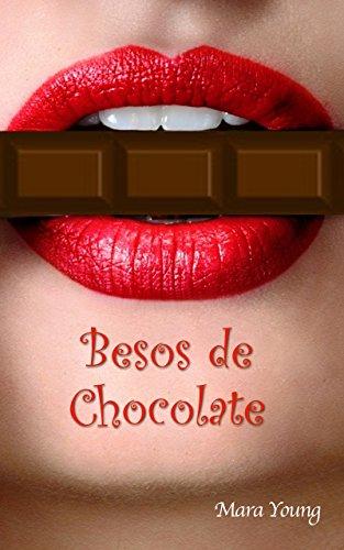Besos de Chocolate por Mara Young