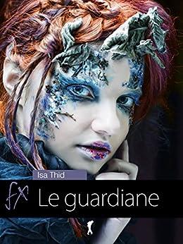 Le guardiane (Damster - FX, Fantasy e dintorni) di [Thid, Isa]