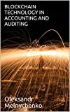 BLOCKCHAIN TECHNOLOGY IN ACCOUNTING AND AUDITING (English Edition)