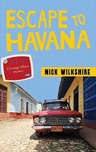 Escape to Havana (Foreign Affairs Mystery 1)