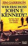Wer erschoss John F - Kennedy? - Jim Garrison