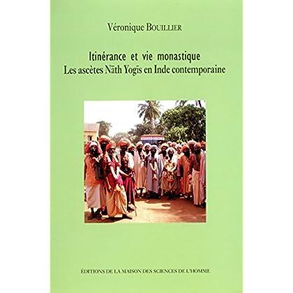 Itinérance et vie monastique: Les ascètes Nāth Yogīs en Inde contemporaine (Hors collection)
